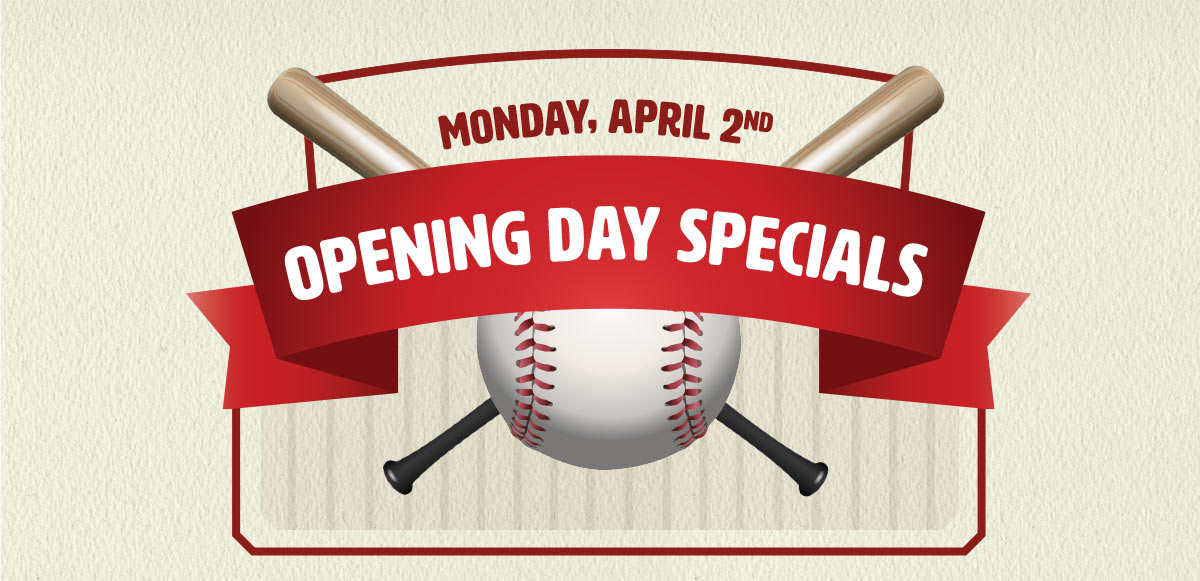 Baseball Opening Day Specials