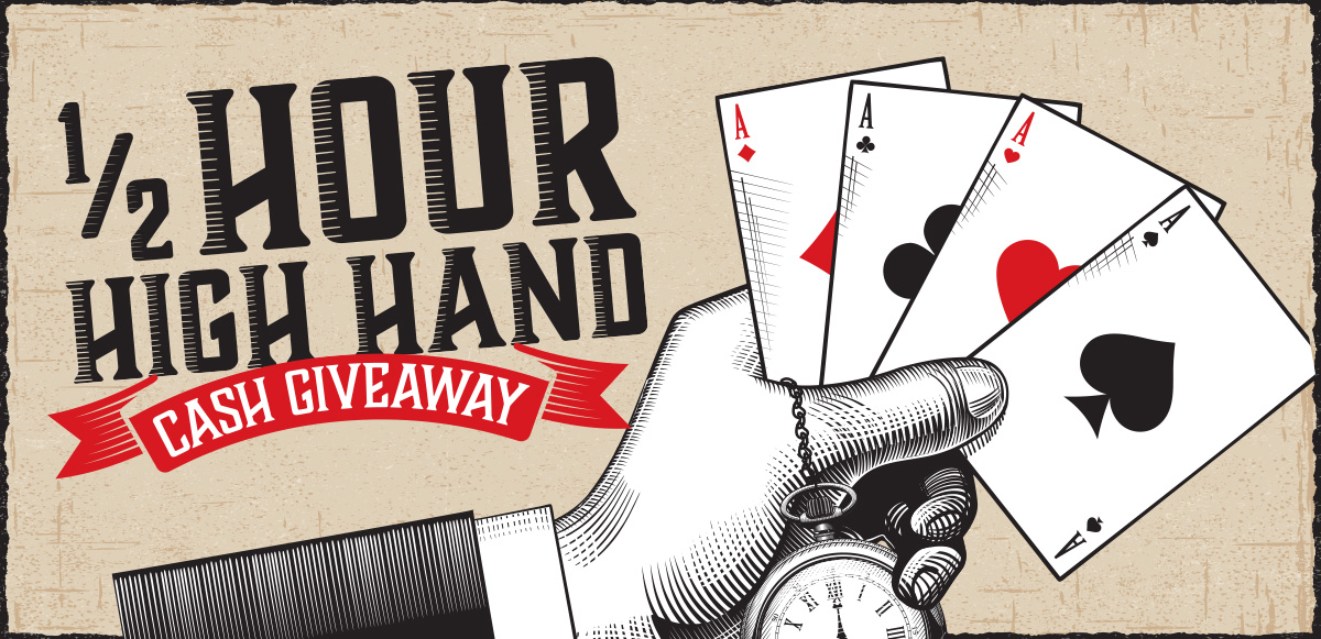 Half-Hour High Hand Cash Giveaway