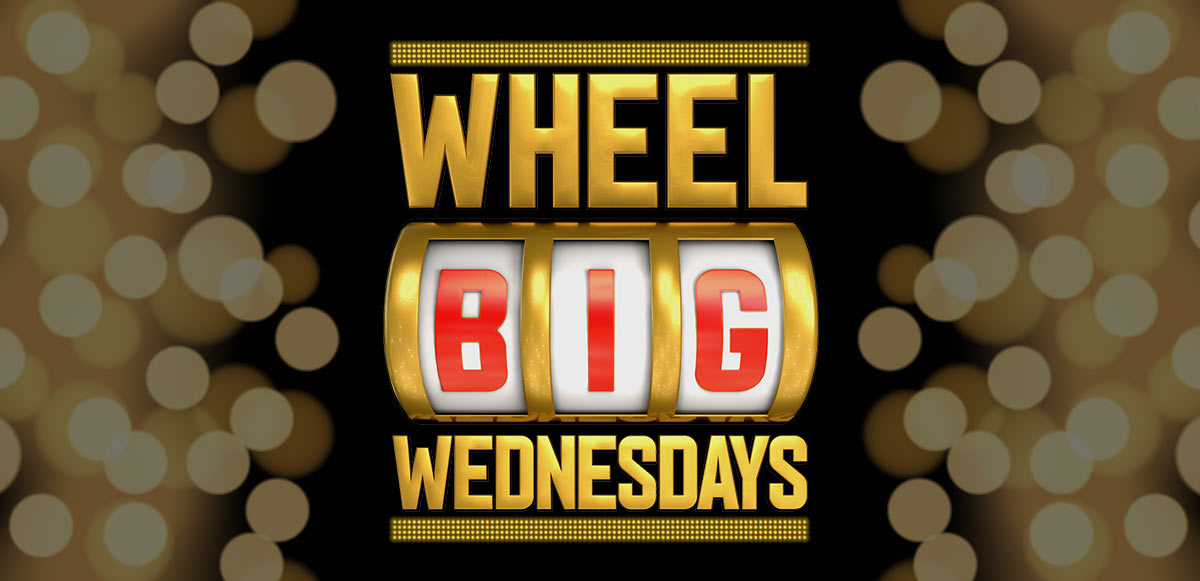 Wheel Big Wednesdays