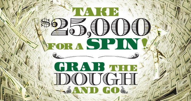 Grab the Dough and Go Promotion at Potawatomi Bingo Caisno