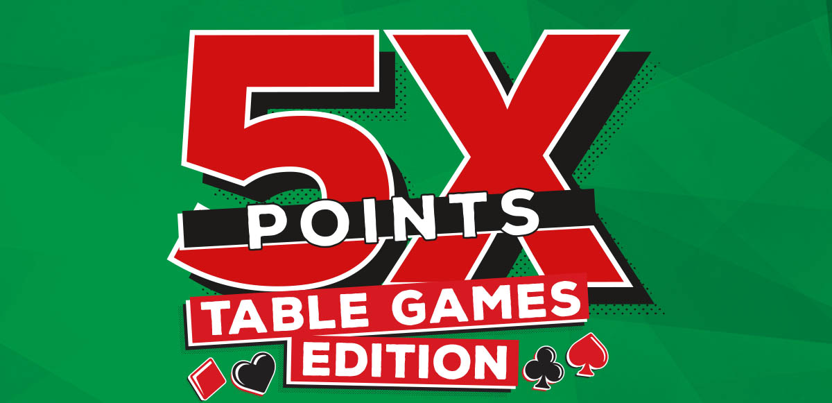 5X TABLE GAMES POINTS