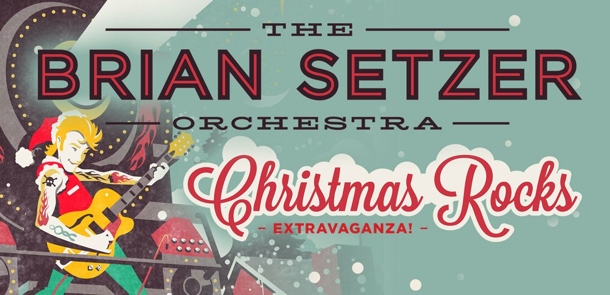 THE BRIAN SETZER ORCHESTRA CHRISTMAS ROCKS! 10TH ANNIVERSARY TOUR ...