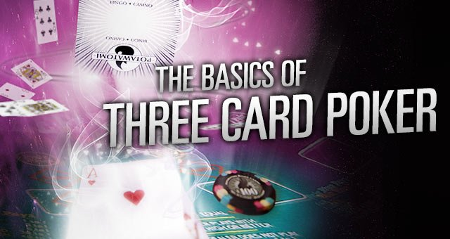 The Basics of Three Card Poker