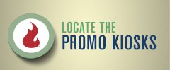 Locate the Promotions Kiosks