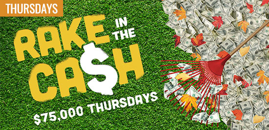 Rake in the Cash, Thursdays through November 16
